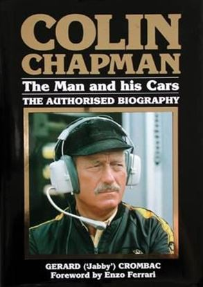 Picture of COLIN CHAPMAN THE MAN AND HIS CARS - THE AUTHORISED BIOGRAPHY