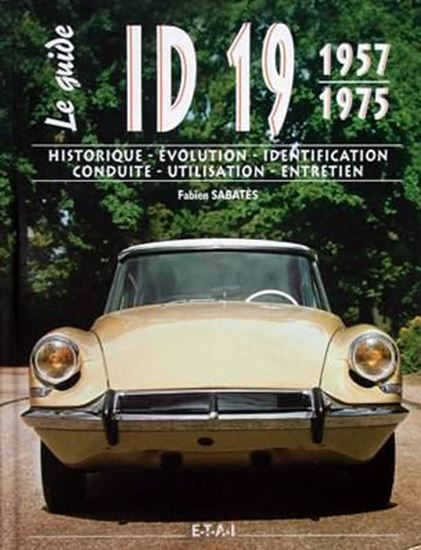 le guide citroen id 19 1957 1975 libreria dell 39 automobile. Black Bedroom Furniture Sets. Home Design Ideas