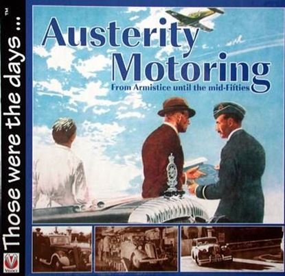 Immagine di AUSTERITY MOTORING FROM ARMISTICE TO THE MID-FIFTIES