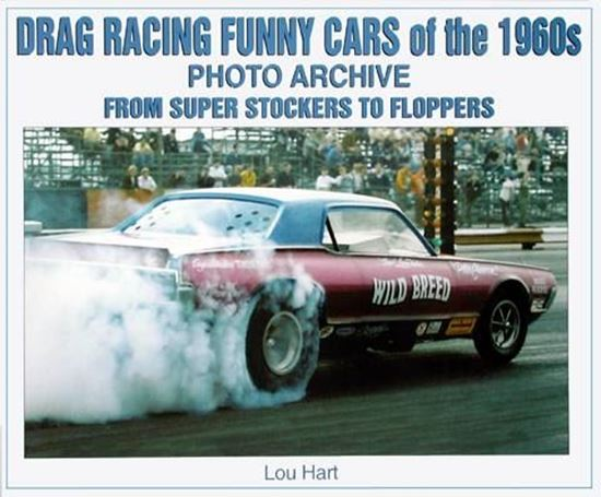 Picture of DRAG RACING FUNNY CARS OF THE 1960S PHOTO ARCHIVE: FROM SUPER STOCKERS TO FLOPPERS