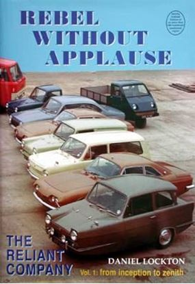 Picture of REBEL WITHOUT APPLAUSE THE RELIANT COMPANY VOL. 1: FROM INCEPTION TO ZENITH