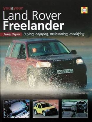 Immagine di YOU & YOUR LAND ROVER FREELANDER BUYING, ENJOYING, MAINTAINING, MODIFYING