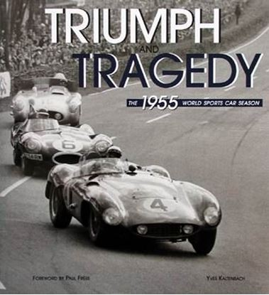 Immagine di TRIUMPH AND TRAGEDY THE 1955 WORLD SPORTS CAR SEASON