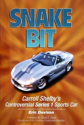 Immagine di SNAKE BIT CARROLL SHELBY'S CONTROVERSIAL SERIES 1 SPORTS CAR
