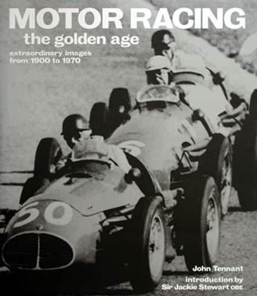 Immagine di MOTOR RACING THE GOLDEN AGE EXTRAORDINARY IMAGES FROM 1900 TO 1970