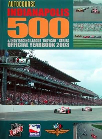Immagine di AUTOCOURSE INDIANAPOLIS 500 & INDY RACING LEAGUE INDYCAR SERIES OFFICIAL YEARBOOK 2003