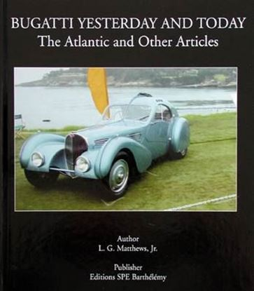 Immagine di BUGATTI YESTERDAY AND TODAY THE ATLANTIC AND OTHER ARTICLES