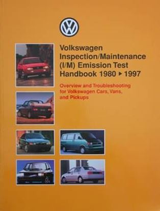 Immagine di VOLKSWAGEN INSPECTION/MAINTENANCE (I/M) EMISSION TEST HANDBOOK 1980-1997 Overview and Troubleshooting for Volkswagen Cars, Vans, and Pickups