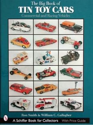 Picture of THE BIG BOOK OF TIN TOY CARS: COMMERCIAL AND RACING VEHICLES WITH PRICE GUIDE
