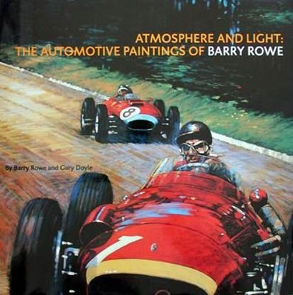 Immagine di ATMOSPHERE AND LIGHT THE AUTOMOTIVE PAINTINGS OF BARRY ROWE