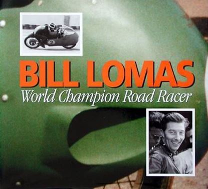Picture of BILL LOMAS WORLD CHAMPION ROAD RACER