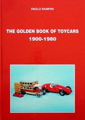 Immagine di THE GOLDEN BOOK OF TOYCARS 1900-1980