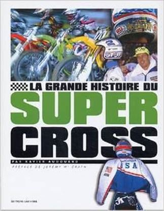 Picture of LA GRANDE HISTOIRE DU SUPER CROSS