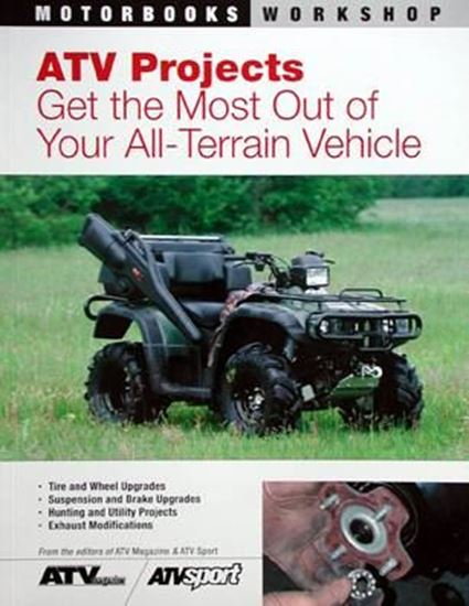 Picture of ATV PROJECTS GET THE MOST OUT OF YOUR ALL-TERRAIN VEHICLE