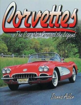 Picture of CORVETTES THE CARS THAT CREATED THE LEGEND