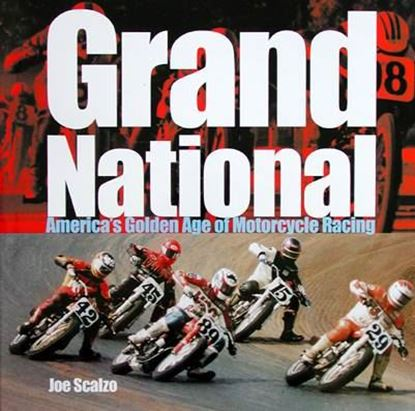 Immagine di GRAND NATIONAL AMERICA'S GOLDEN AGE OF MOTORCYCLE RACING