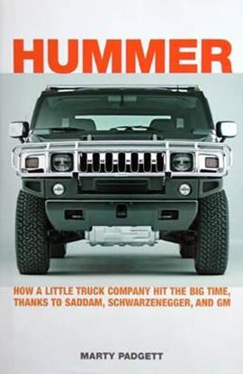Immagine di HUMMER HOW A LITTLE TRUCK COMPANY HIT THE BIG TIME, THANKS TO SADDAM SCHWARZENEGGER AND GM