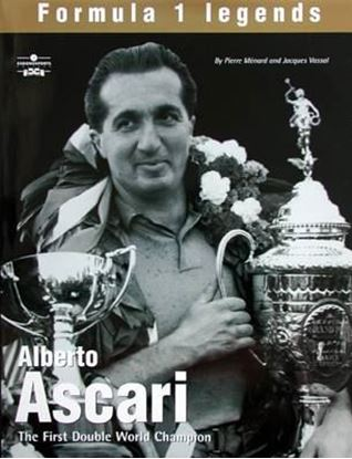 Immagine di ALBERTO ASCARI THE FIRST DOUBLE WORLD CHAMPION - FORMULA 1 LEGENDS