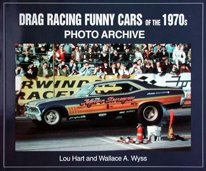 Picture of DRAG RACING FUNNY CARS OF THE 1970s PHOTO ARCHIVE