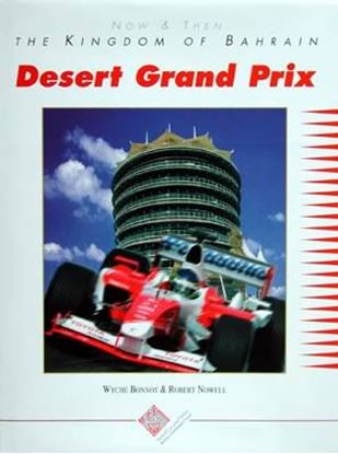 Picture of DESERT GRAND PRIX: NOW & THEN THE KINGDOM OF BAHRAIN