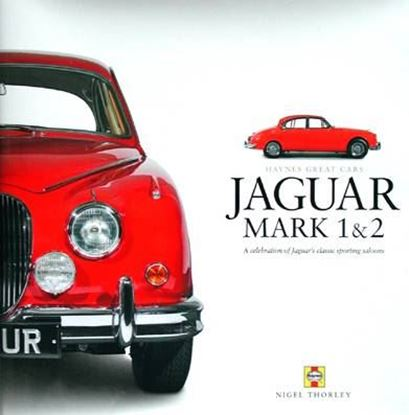 Immagine di JAGUAR MARK 1 & 2 A CELEBRATION OF JAGUAR'S CLASSIC SPORTING SALOONS. Edizione 2005