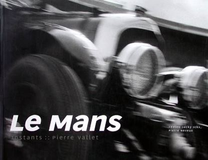 Picture of LE MANS INSTANTS - PIERRE VALLET