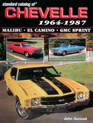 Immagine di STANDARD CATALOG OF CHEVELLE 1964-1987 MALIBU, EL CAMINO, GMC SPRINT