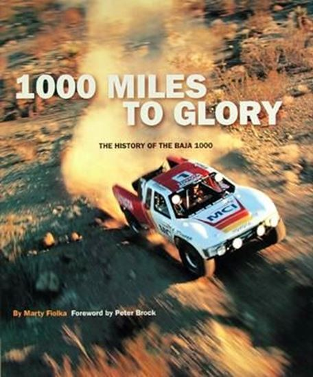 Picture of 1000 MILES TO GLORY: THE HISTORY OF THE BAJA 1000
