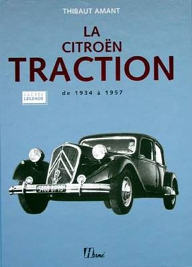 Immagine di LA CITROEN TRACTION DE 1934 A 1957