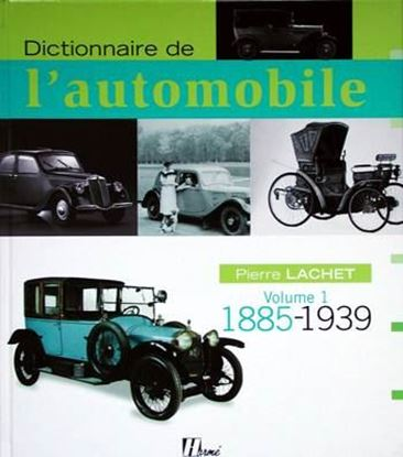 Picture of DICTIONNAIRE DE L'AUTOMOBILE 1885-1939 (Volume 1)