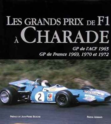 Picture of LES GRANDS PRIX DE F1 A CHARADE: GP de l'AFC 1965, GP de France 1969,1970 et 1972