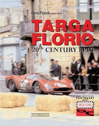Immagine di TARGA FLORIO 20th CENTURY EPIC - The Official Centenary Book Standard ed.