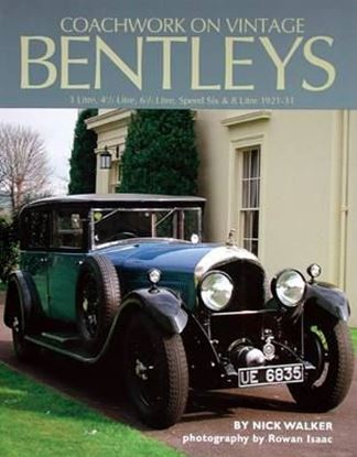 Immagine di BENTLEYS COACHWORK ON VINTAGE 3 LITRE 4 ½ 6 ½ LITRE, SPEED SIX & 8 LITRE 1921-31