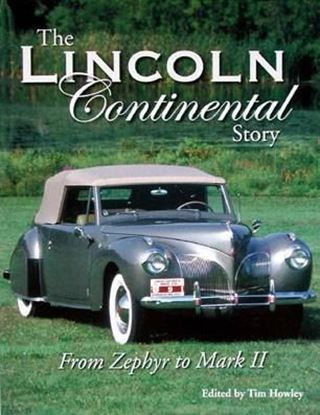Picture of THE LINCOLN CONTINENTAL STORY: FROM ZEPHYR TO MARK II