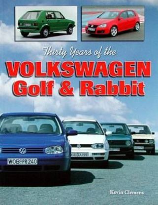 Picture of THIRTY YEARS OF THE VOLKSWAGEN GOLF & RABBIT