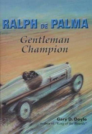 Picture of RALPH DE PALMA: GENTLEMAN CHAMPION - COPIA FIRMATA DALL'AUTORE! / SIGNED COPY BY THE AUTHOR!