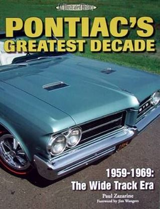 Immagine di PONTIAC'S GREATEST DECADE 1959-1969 THE WIDE TRACK ERA