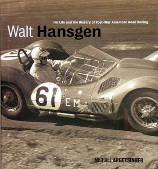 Picture of WALT HANSGEN: HIS LIFE AND THE HISTORY OF POST WAR AMERICAN ROAD RACING