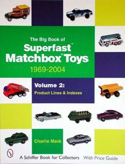 Immagine di THE BIG BOOK OF SUPERFAST MATCHBOX TOYS 1969-2004 - VOLUME.2 PRODUCT LINES & INDEXES