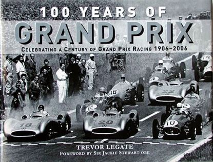 Picture of 100 YEARS OF GRAND PRIX: CELEBRATING A CENTURY OF GRAND PRIX RACING 1906-2006