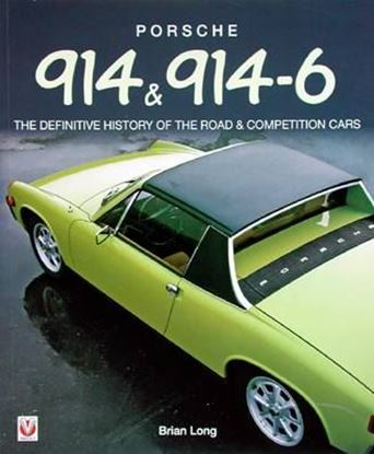 Picture of PORSCHE 914 & 914-6: THE DEFINITIVE HISTORY OF THE ROAD & COMPETITION CARS