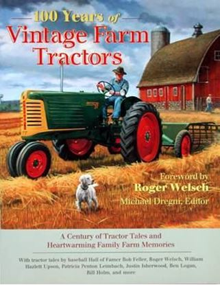 Picture of 100 YEARS OF VINTAGE FARM TRACTORS: A CENTURY OF TRACTOR TALES AND HEARTWARMING FAMILY FARM MEMORIES