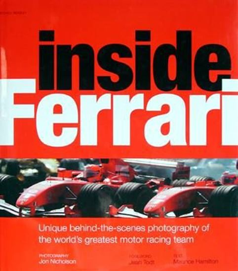 Immagine di INSIDE FERRARI UNIQUE BEHIND-THE-SCENES PHOTOGRAPHY OF THE WORLD'S GREATEST MOTOR RACING TEAM
