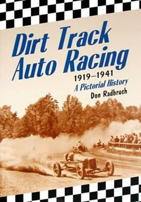 Immagine di DIRT TRACK AUTO RACING 1919-1941 A PICTORIAL HISTORY
