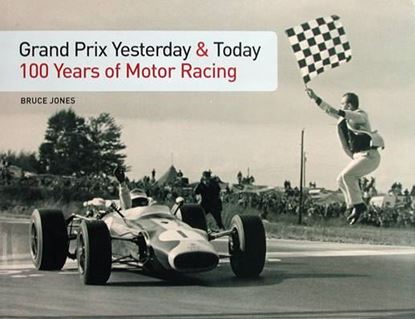 Picture of GRAND PRIX YESTERDAY & TODAY: 100 YEARS OF MOTOR RACING