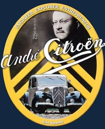Immagine di ANDRE' CITROEN ENGINEER, EXPLORER, ENTREPRENEUR