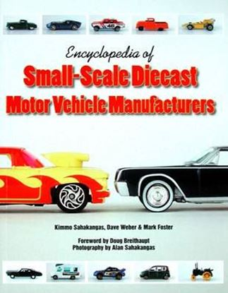 Immagine di ENCYCLOPEDIA OF SMALL-SCALE DIECAST MOTOR VEHICLE MANUFACTURERS