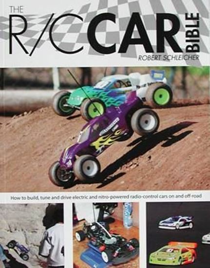 Picture of THE R/C CAR BIBLE: HOW TO BUILD, TUNE AND DRIVE ELECTRIC AND NITRO-POWERED RADIO-CONTROL CARS ON AND OFF-ROAD