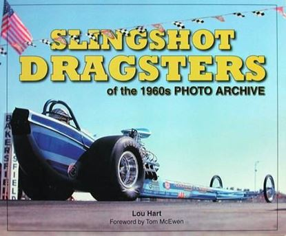 Immagine di SLINGSHOT DRAGSTERS OF THE 1960s PHOTO ARCHIVE