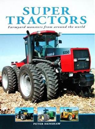Picture of SUPER TRACTORS: FARMYARD MONSTERS FROM AROUND THE WORLD